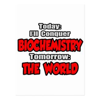 Today Biochemistry...Tomorrow, The World Postcard