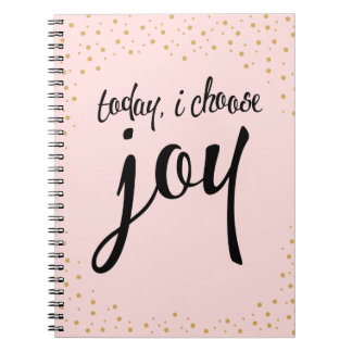 Today, Choose Joy Inspirational Quote Notebook