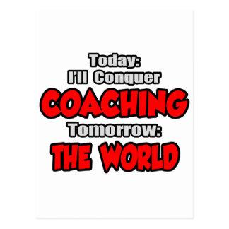 Today Coaching...Tomorrow, The World Postcard