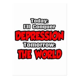 Today Depression .. Tomorrow, The World Postcard