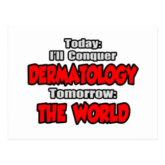 Today Dermatology...Tomorrow, The World Postcard