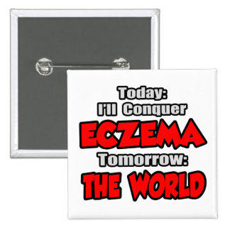 Today Eczema .. Tomorrow, The World Button