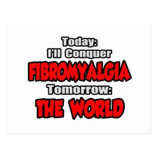Today Fibromyalgia .. Tomorrow, The World Postcard