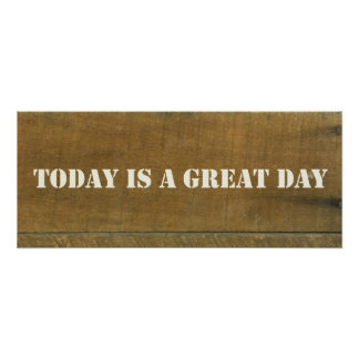Today Great Day Vintage Inspired Old Wooden Sign Poster
