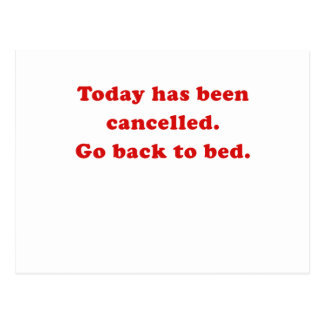 Today has been cancelled go back to bed postcard