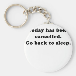 Today has been cancelled go back to sleep keychains