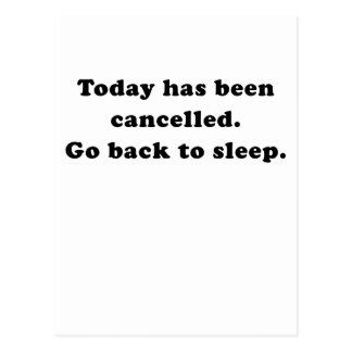 Today has been cancelled go back to sleep postcard