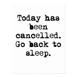 Today Has Been Cancelled Postcard
