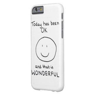 Today Has Been OK Phone Case