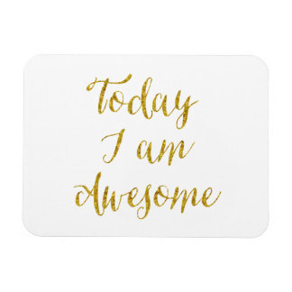 Today I Am Awesome Quote Gold Faux Glitter Bling Magnet