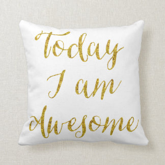Today I Am Awesome Quote Gold Faux Glitter Bling Pillow
