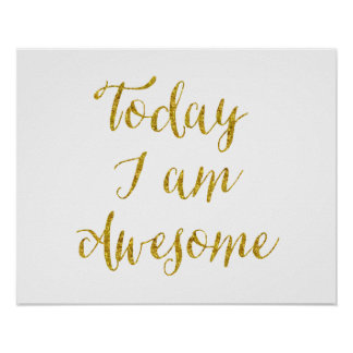 Today I Am Awesome Quote Gold Faux Glitter Bling Poster