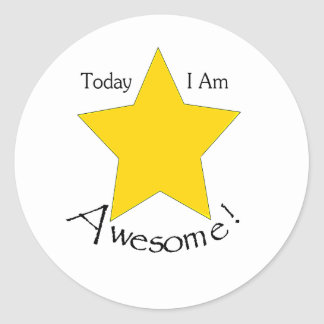 Today I Am Awesome stationary Classic Round Sticker