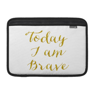 Today I Am Brave Quote Faux Gold Glitter Bling MacBook Sleeves