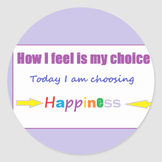 Today I am Choosing Happiness Classic Round Sticker