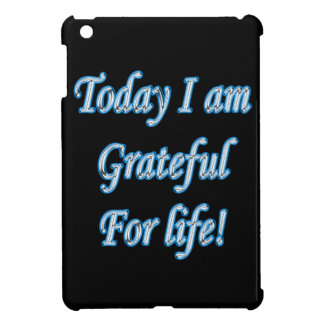 Today I am grateful for life! iPad Mini Cover