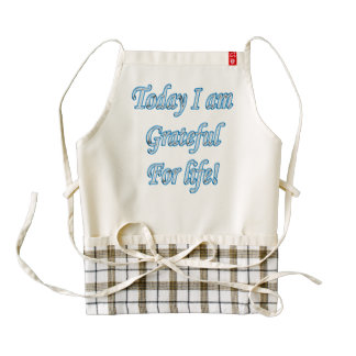 Today I am grateful for life! Zazzle HEART Apron