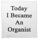 Today I Became An Organist Printed Napkin