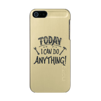 Today I Can Do Anything Metallic Phone Case For iPhone SE/5/5s
