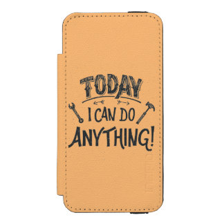 Today I Can Do Anything Wallet Case For iPhone SE/5/5s