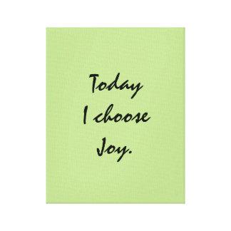 Today I choose Joy. Canvas Print