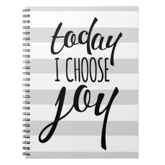 Today I Choose Joy Inspirational Quote Notebook