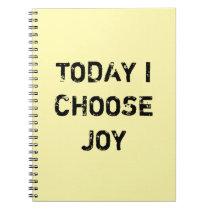 TODAY I CHOOSE JOY. NOTEBOOK
