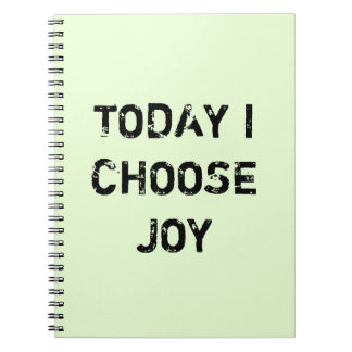 TODAY I CHOOSE JOY. NOTEBOOK