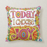 """Today I Choose Joy"" Pillow - Positive Art"