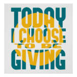 Today I Choose to be Giving Poster