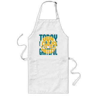 Today I Choose to be Grateful Long Apron