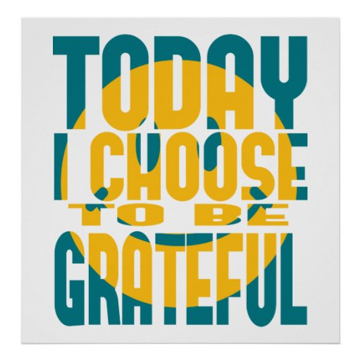 Today I Choose to be Grateful Poster