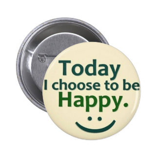 Today I choose to be HAPPY. Button