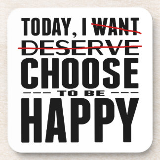 Today I CHOOSE to be Happy Coaster