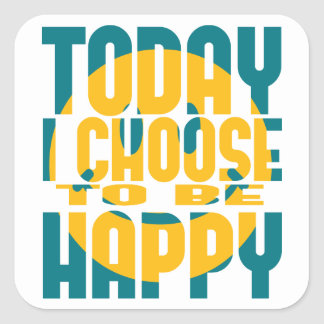 Today I Choose to be Happy Square Stickers