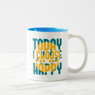 Today I Choose to be Happy Two-Tone Coffee Mug