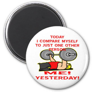 Today I Compare Myself To Just One Other Person 2 Inch Round Magnet