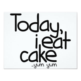 Today i eat cake (Birthday) Card