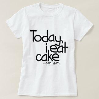 Today i eat cake (Birthday) T-shirts