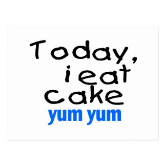 Today I Eat Cake Yum Yum (blue) Postcard