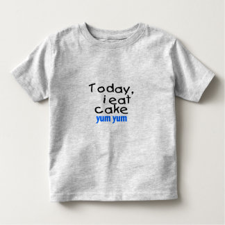 Today I Eat Cake Yum Yum (blue) Toddler T-shirt
