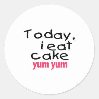Today I Eat Cake Yum Yum (pink) Classic Round Sticker
