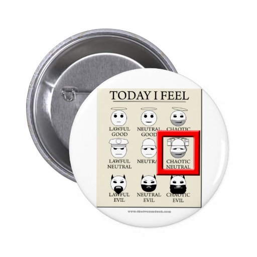 Today I Feel Chaotic Neutral 2 Inch Round Button