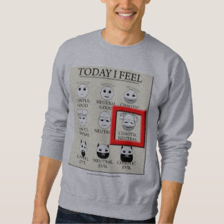 Today I Feel Chaotic Neutral Sweatshirt