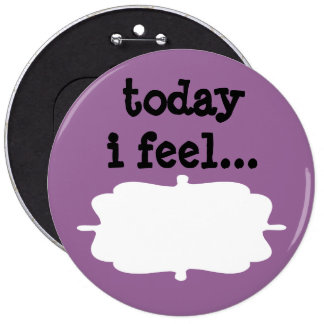Today I Feel Desktop Office Sign Button