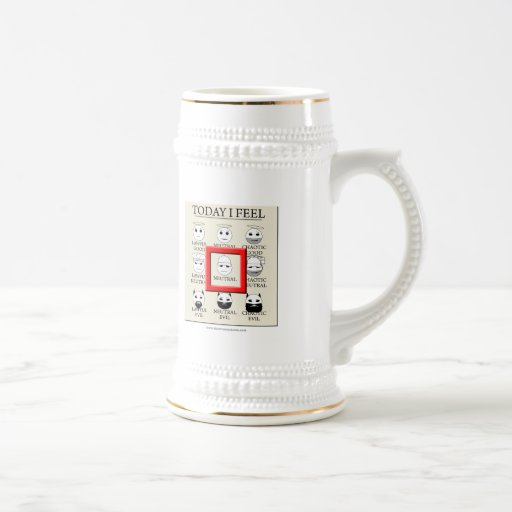 Today I Feel Neutral Beer Stein