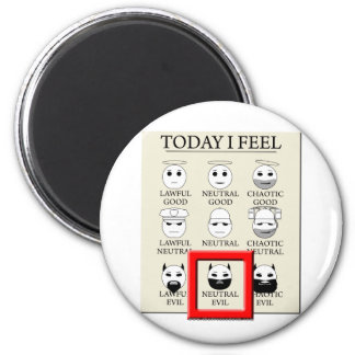Today I Feel Neutral Evil 2 Inch Round Magnet