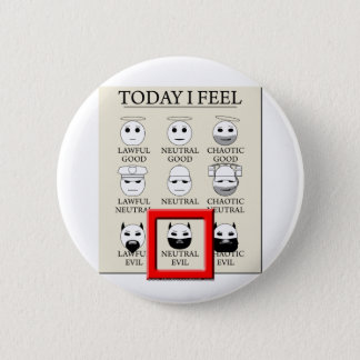 Today I Feel Neutral Evil Pinback Button