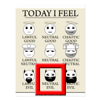 Today I Feel Neutral Evil Postcard