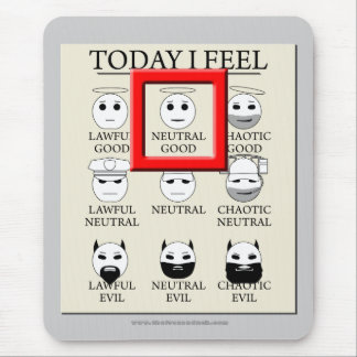 Today I Feel Neutral Good Mouse Pad